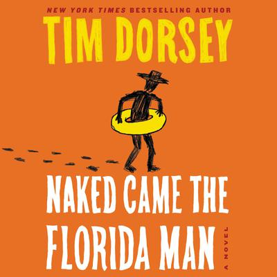 Naked Came the Florida Man by Tim Dorsey audiobook