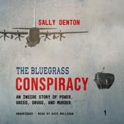 The Bluegrass Conspiracy by  Sally Denton audiobook