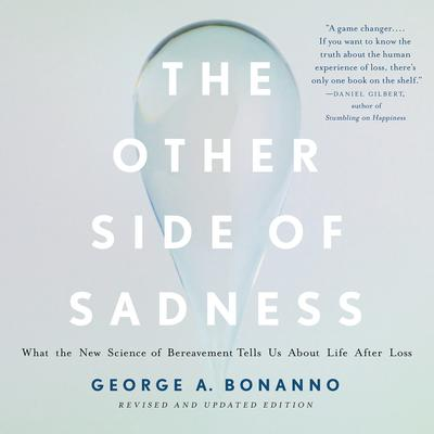 The Other Side of Sadness by George A. Bonanno audiobook