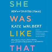 She Was Like That by  Kate Walbert audiobook