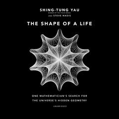 The Shape of a Life by Shing-Tung Yau audiobook
