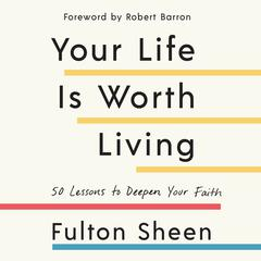 Your Life is Worth Living by Fulton Sheen audiobook