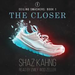 The Closer by Shaz Kahng audiobook