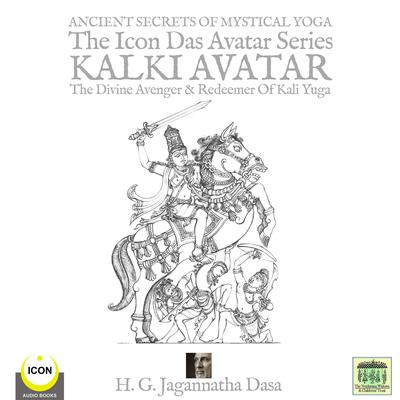 Ancient Secret's Of Mystical Yoga by H.G. Jagannatha Dasa audiobook