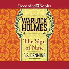 Warlock Holmes - The Sign of the Nine by G.S. Denning audiobook