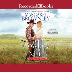 Cowboy Meets His Match by Margaret Brownley audiobook