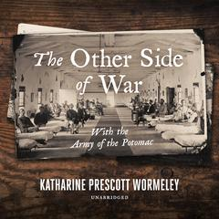 The Other Side of War by Katharine Prescott Wormeley audiobook