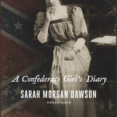 A Confederate Girl's Diary by Sarah Morgan Dawson audiobook