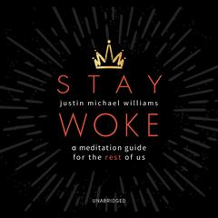 Stay Woke by Justin Michael Williams audiobook