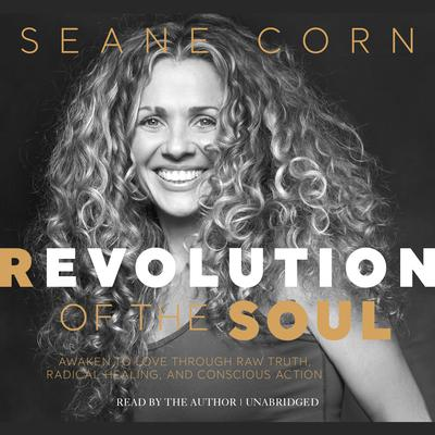 Revolution of the Soul by Seane Corn audiobook