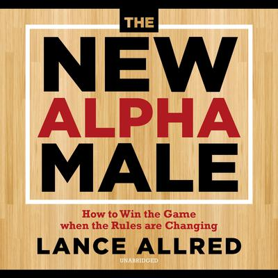 The New Alpha Male by Lance Allred audiobook
