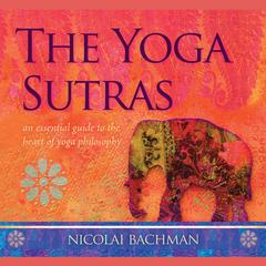 The Yoga Sutras by Nicolai Bachman audiobook