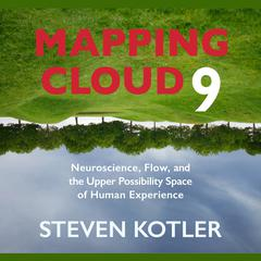 Mapping Cloud Nine by Steven Kotler audiobook