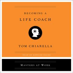 Becoming a Life Coach by Tom Chiarella audiobook