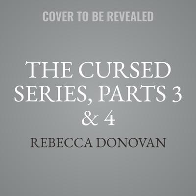 The Cursed Series, Parts 3 & 4 by Rebecca Donovan audiobook
