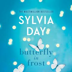 Butterfly in Frost by Sylvia Day audiobook
