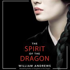 The Spirit of the Dragon by William Andrews audiobook