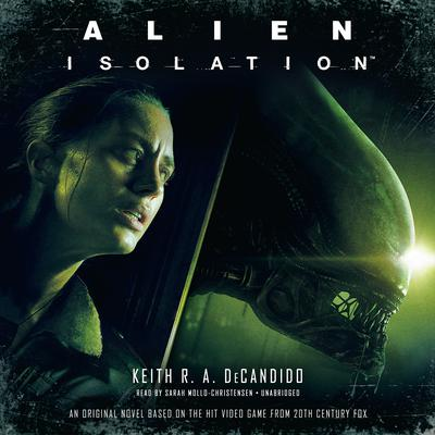 Alien: Isolation by Keith R. A. DeCandido audiobook
