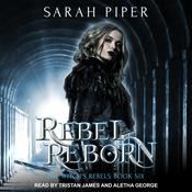 Rebel Reborn by  Sarah Piper audiobook