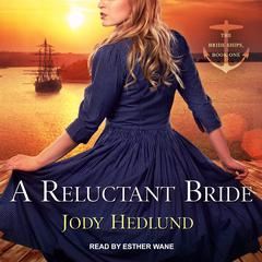 A Reluctant Bride by Jody Hedlund audiobook