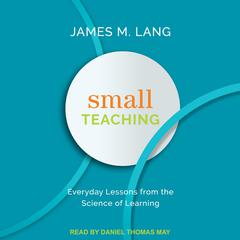 Small Teaching by James M. Lang audiobook