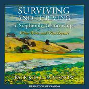 Surviving and Thriving in Stepfamily Relationships by  Patricia L. Papernow audiobook