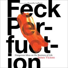 Feck Perfuction by James Victore audiobook