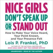 Nice Girls Don't Speak Up or Stand Out by  Lois P. Frankel PhD audiobook