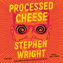Processed Cheese by Stephen Wright audiobook