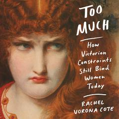 Too Much by Rachel Vorona Cote audiobook