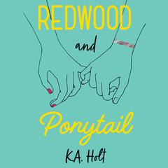 Redwood and Ponytail by K.A. Holt audiobook