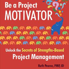 Be a Project Motivator by Ruth Pearce audiobook