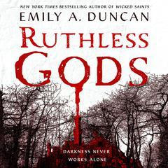 Ruthless Gods by Emily A. Duncan audiobook