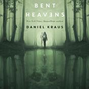 Bent Heavens by  Daniel Kraus audiobook