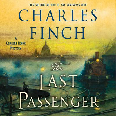 The Last Passenger by Charles Finch audiobook