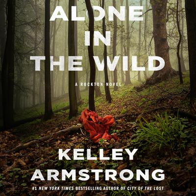 Alone in the Wild by Kelley Armstrong audiobook