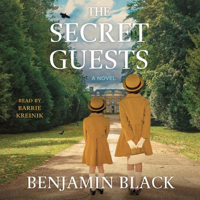 The Secret Guests by Benjamin Black audiobook