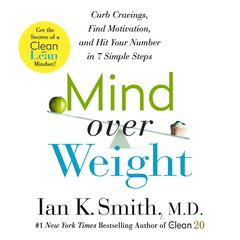 Mind Over Weight by Ian K. Smith, M.D. audiobook