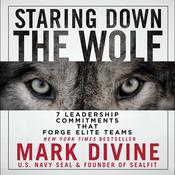 Staring Down the Wolf by  Mark Divine audiobook