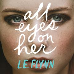 All Eyes on Her by L.E. Flynn audiobook