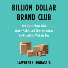 Billion Dollar Brand Club by Lawrence Ingrassia audiobook