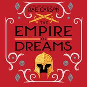The Empire of Dreams by  Rae Carson audiobook