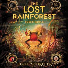 The Lost Rainforest #3: Rumi's Riddle by Eliot Schrefer audiobook