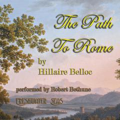 The Path To Rome by Hillaire Belloc audiobook