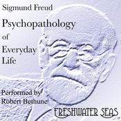 Psychopathology of Everyday Life by  Sigmund Freud audiobook