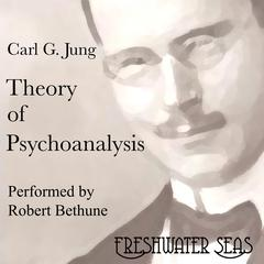 Theory of Pyschoanalysis by Carl Jung audiobook