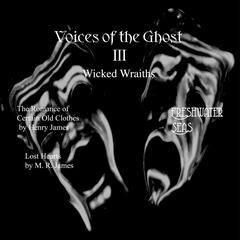 Voices of the Ghost III:  by Henry James audiobook