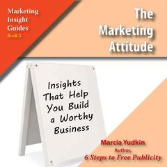 The Marketing Attitude by Marcia Yudkin audiobook