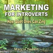 Marketing for Introverts by  Marcia Yudkin audiobook