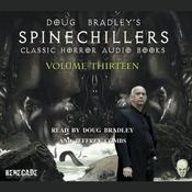 Doug Bradley's Spinechillers Volume Thirteen by  Saki audiobook